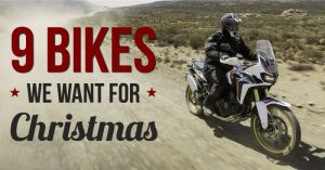 9 motorcycles we really want this Christmas