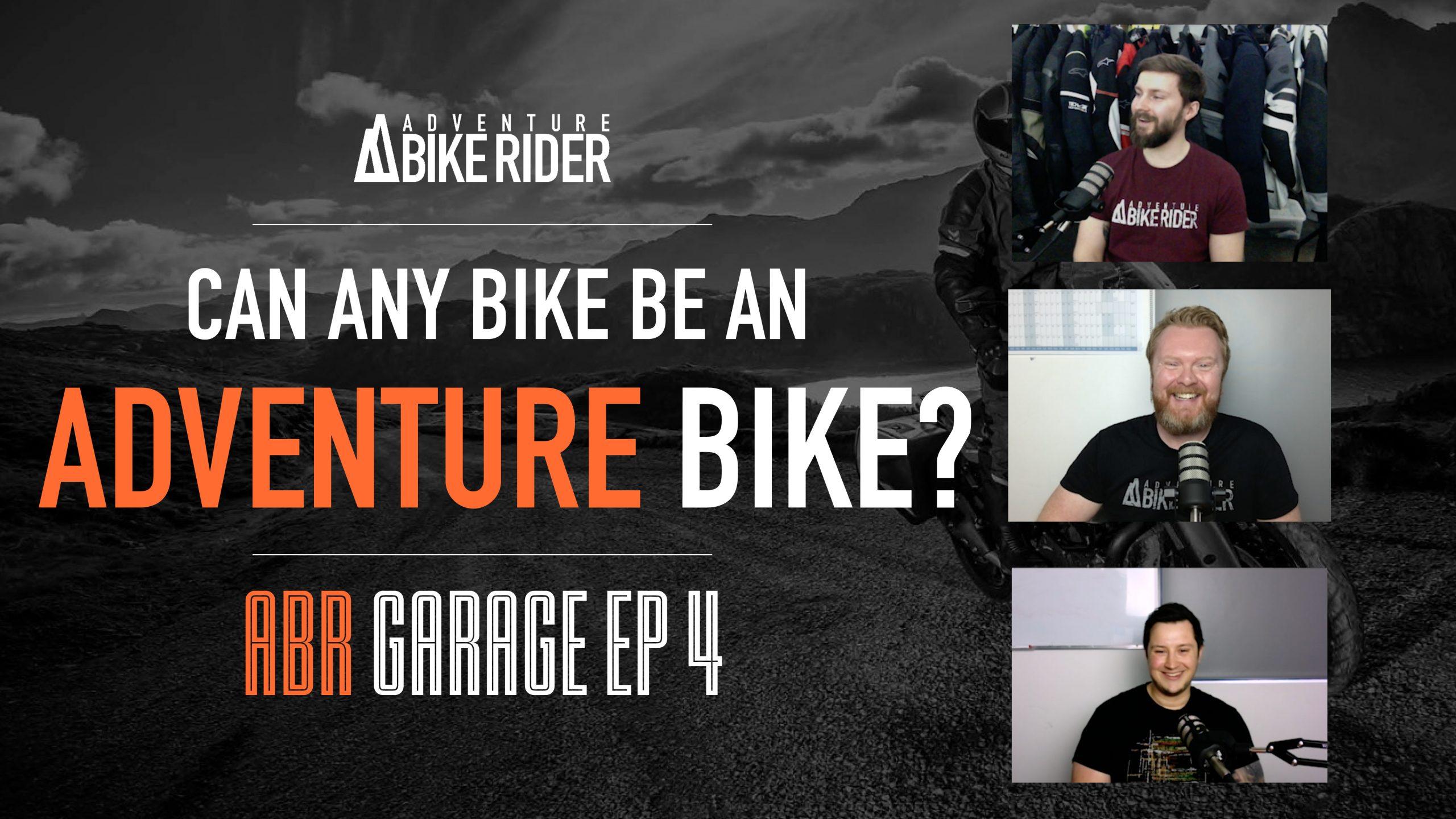 ABR Garage Ep 4 Can any bike be an adventure bike?